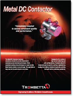 Trombetta's Metal DC Contactors, with Both Continuous and
